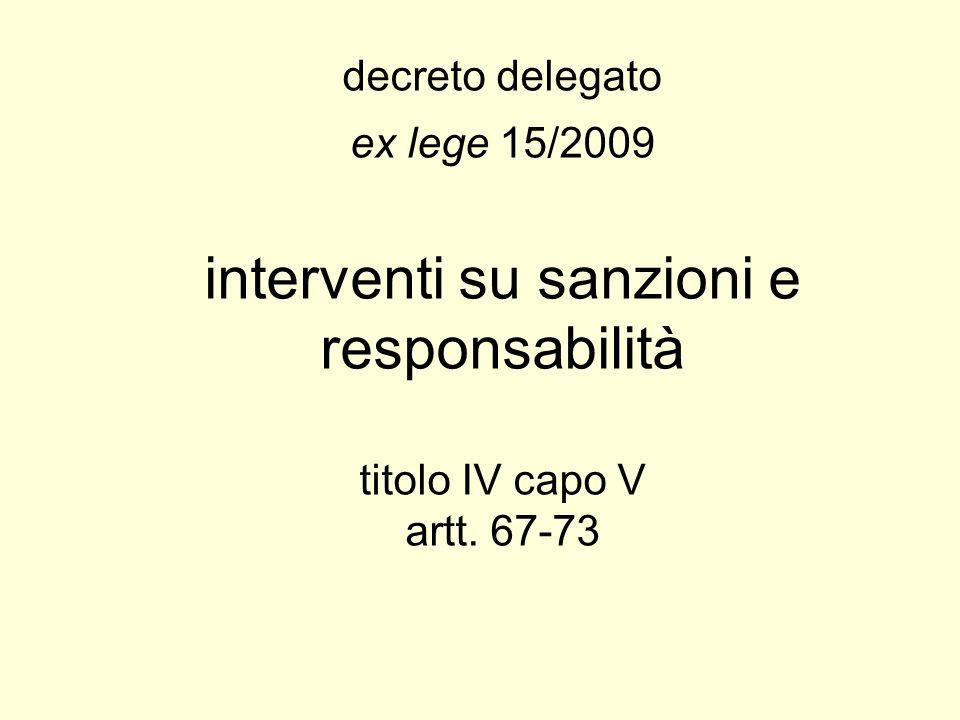 decreto delegato ex lege 15/2009 interventi su sanzioni e responsabilità titolo IV capo V artt. 67-73