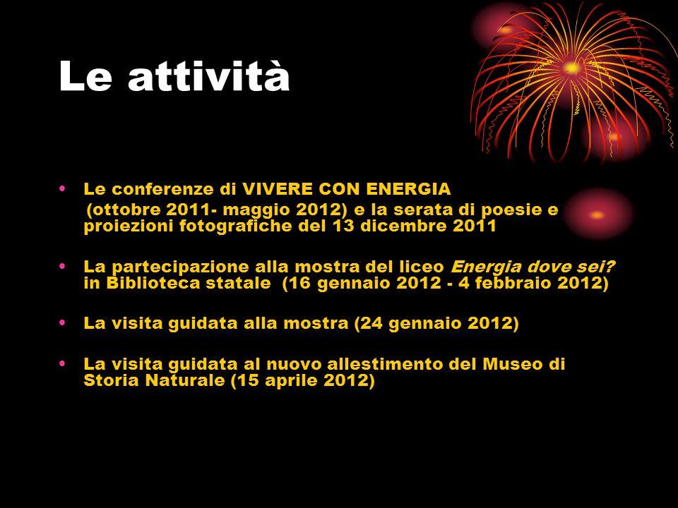 Le attività Le conferenze di VIVERE CON ENERGIA (ottobre 2011- maggio 2012) e la serata di poesie e proiezioni fotografiche del 13 dicembre 2011 La pa