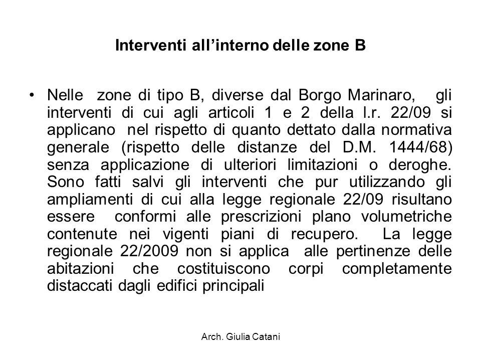 Arch. Giulia Catani Interventi allinterno delle zone B Nelle zone di tipo B, diverse dal Borgo Marinaro, gli interventi di cui agli articoli 1 e 2 del