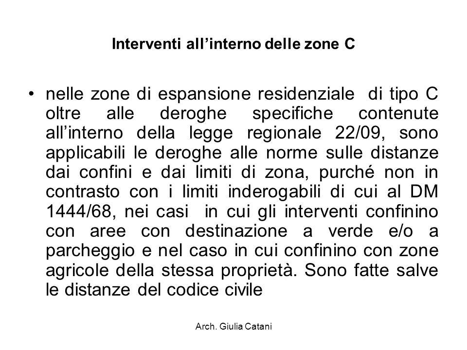 Arch. Giulia Catani Interventi allinterno delle zone C nelle zone di espansione residenziale di tipo C oltre alle deroghe specifiche contenute allinte