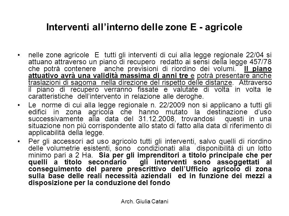 Arch. Giulia Catani Interventi allinterno delle zone E - agricole nelle zone agricole E tutti gli interventi di cui alla legge regionale 22/04 si attu