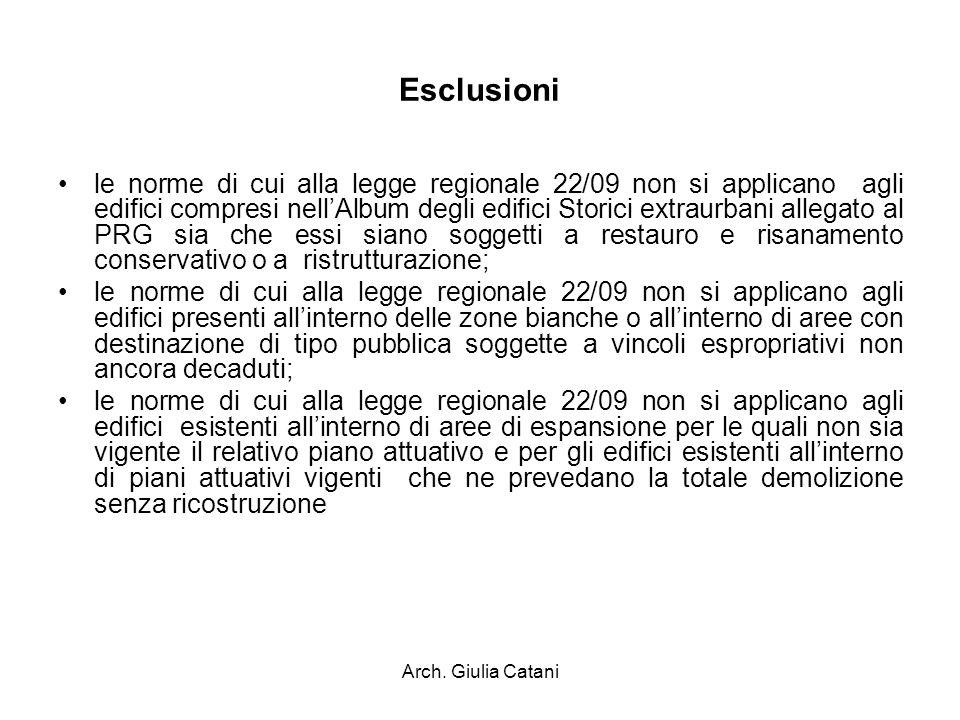 Arch. Giulia Catani Esclusioni le norme di cui alla legge regionale 22/09 non si applicano agli edifici compresi nellAlbum degli edifici Storici extra