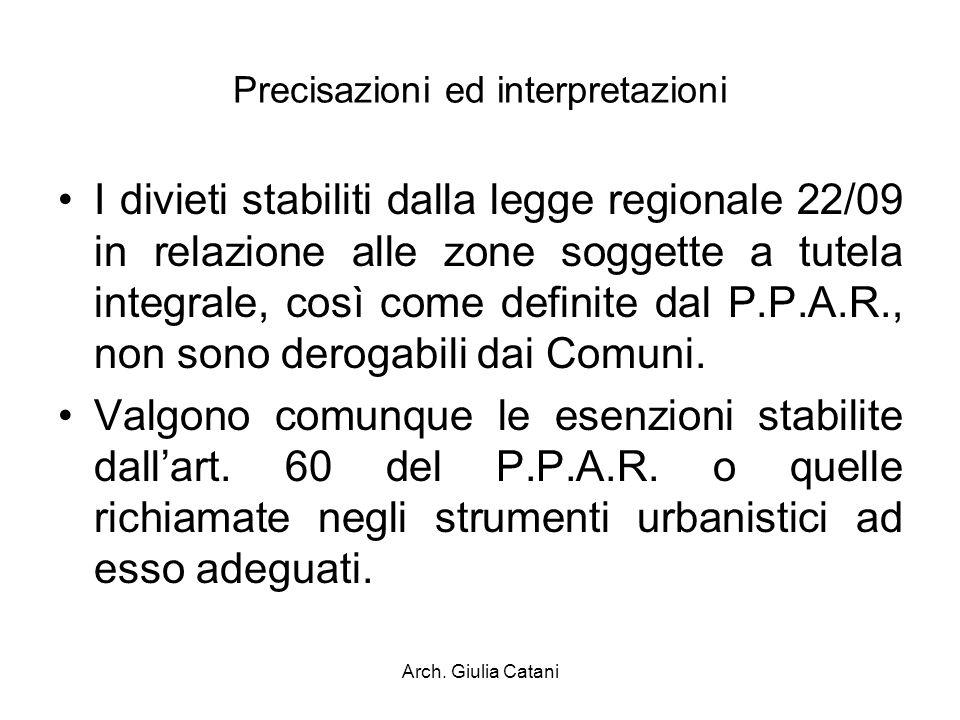 Arch. Giulia Catani Precisazioni ed interpretazioni I divieti stabiliti dalla legge regionale 22/09 in relazione alle zone soggette a tutela integrale