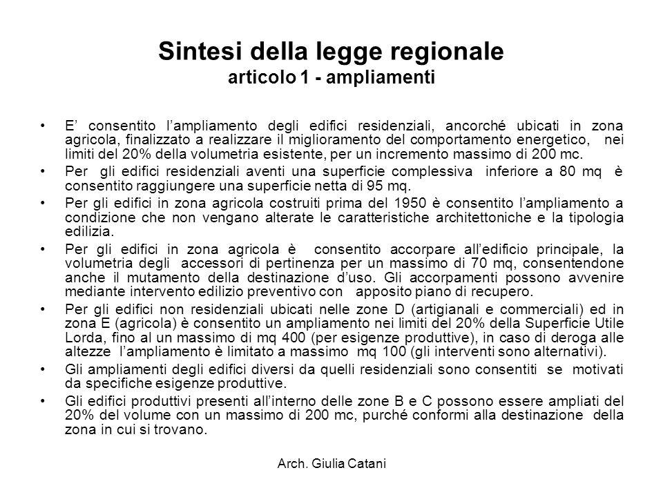 Arch. Giulia Catani Sintesi della legge regionale articolo 1 - ampliamenti E consentito lampliamento degli edifici residenziali, ancorché ubicati in z