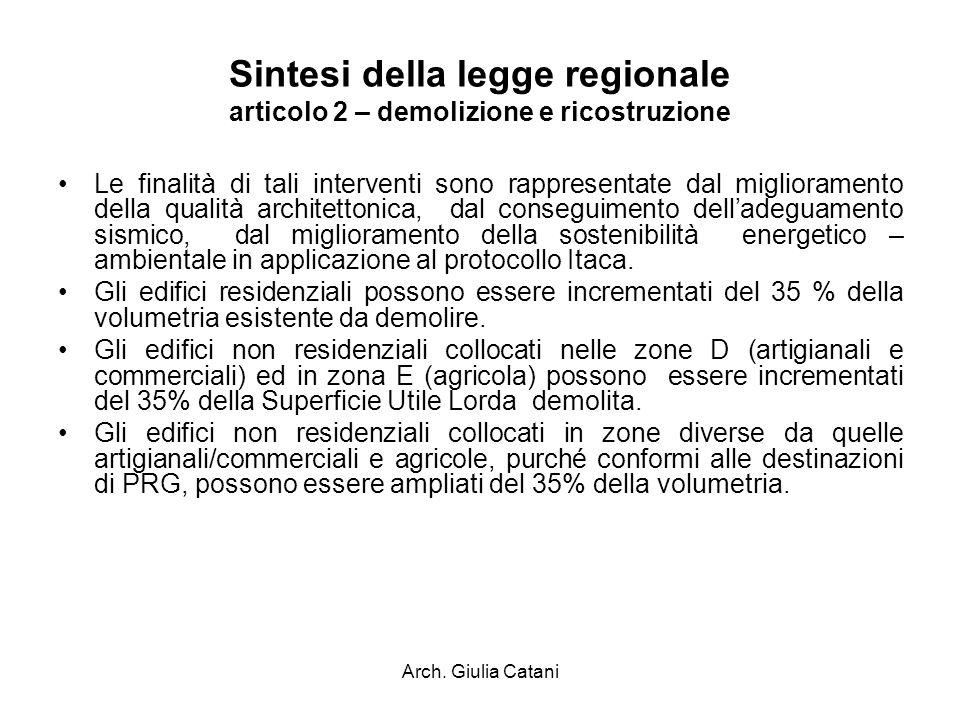 Arch. Giulia Catani Sintesi della legge regionale articolo 2 – demolizione e ricostruzione Le finalità di tali interventi sono rappresentate dal migli