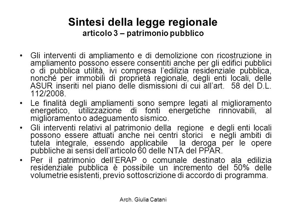 Arch. Giulia Catani Sintesi della legge regionale articolo 3 – patrimonio pubblico Gli interventi di ampliamento e di demolizione con ricostruzione in