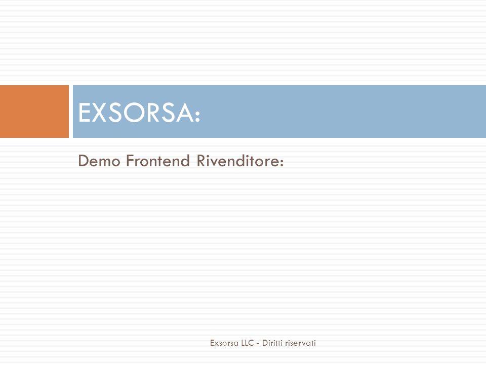 Demo Frontend Rivenditore: EXSORSA: Exsorsa LLC - Diritti riservati