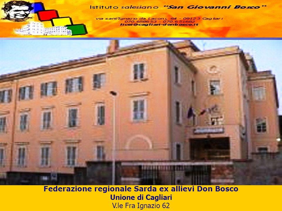 Federazione regionale Sarda ex allievi Don Bosco Unione di Cagliari V.le Fra Ignazio 62