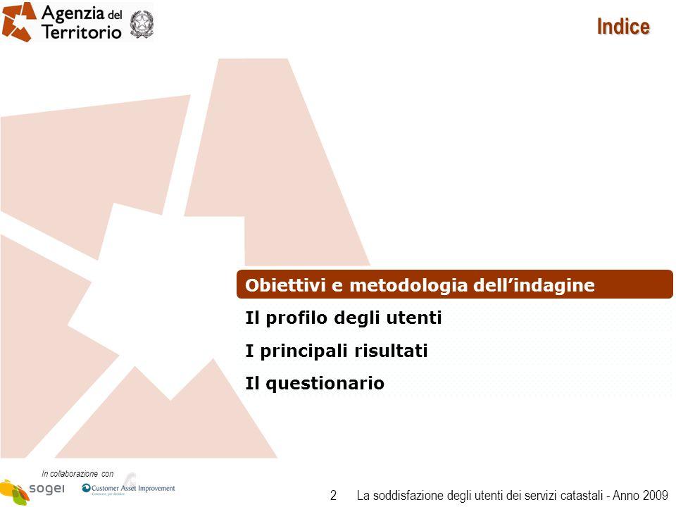 2 La soddisfazione degli utenti dei servizi catastali - Anno 2009 Indice Obiettivi e metodologia dellindagine Il profilo degli utenti I principali risultati Il questionario