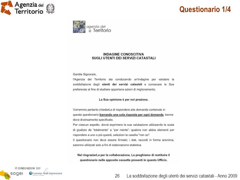 26 In collaborazione con La soddisfazione degli utenti dei servizi catastali - Anno 2009 Questionario 1/4