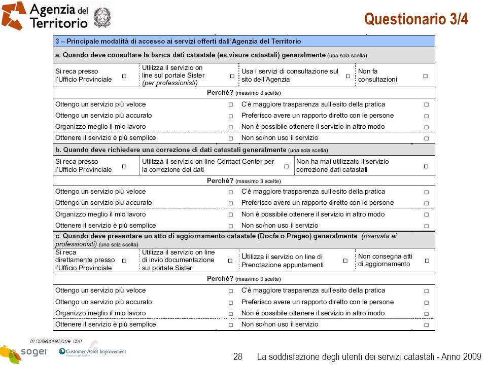 28 In collaborazione con La soddisfazione degli utenti dei servizi catastali - Anno 2009 Questionario 3/4