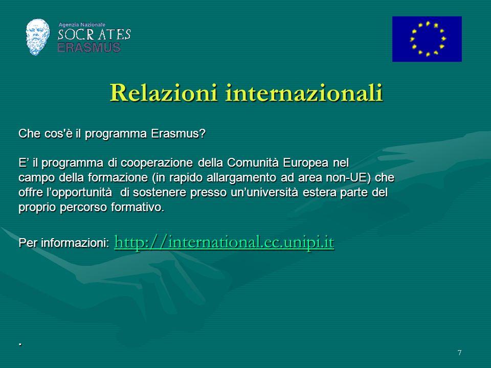 7 Relazioni internazionali Che cos'è il programma Erasmus? E il programma di cooperazione della Comunità Europea nel campo della formazione (in rapido