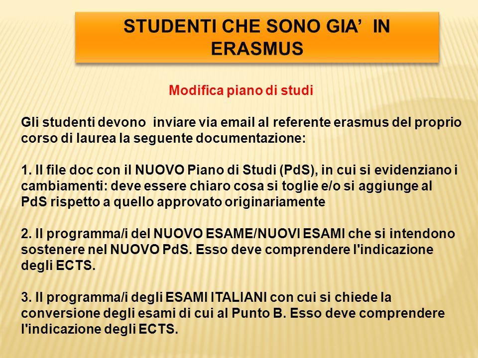 Modifica piano di studi Gli studenti devono inviare via email al referente erasmus del proprio corso di laurea la seguente documentazione: 1. Il file