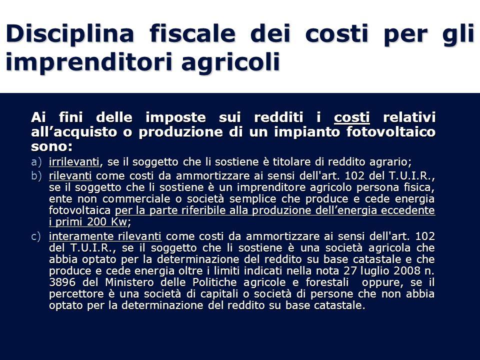 Disciplina fiscale dei costi per gli imprenditori agricoli Ai fini delle imposte sui redditi i costi relativi allacquisto o produzione di un impianto