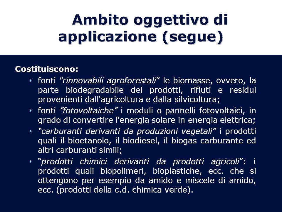 Ambito oggettivo di applicazione (segue) Costituiscono: fonti