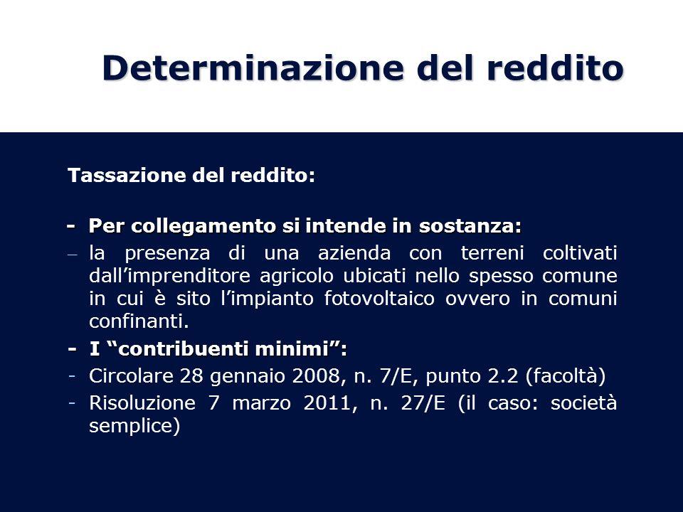 Determinazione del reddito Tassazione del reddito: - Per collegamento si intende in sostanza: - Per collegamento si intende in sostanza: – la presenza