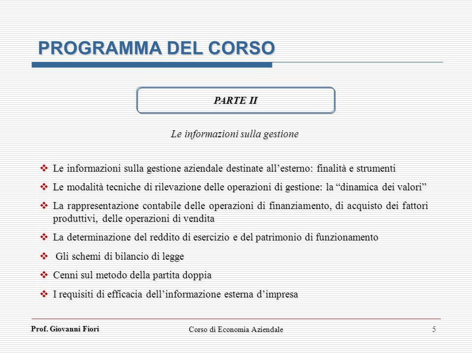 Prof. Giovanni Fiori Corso di Economia Aziendale5 PROGRAMMA DEL CORSO PARTE II Le informazioni sulla gestione Le informazioni sulla gestione aziendale
