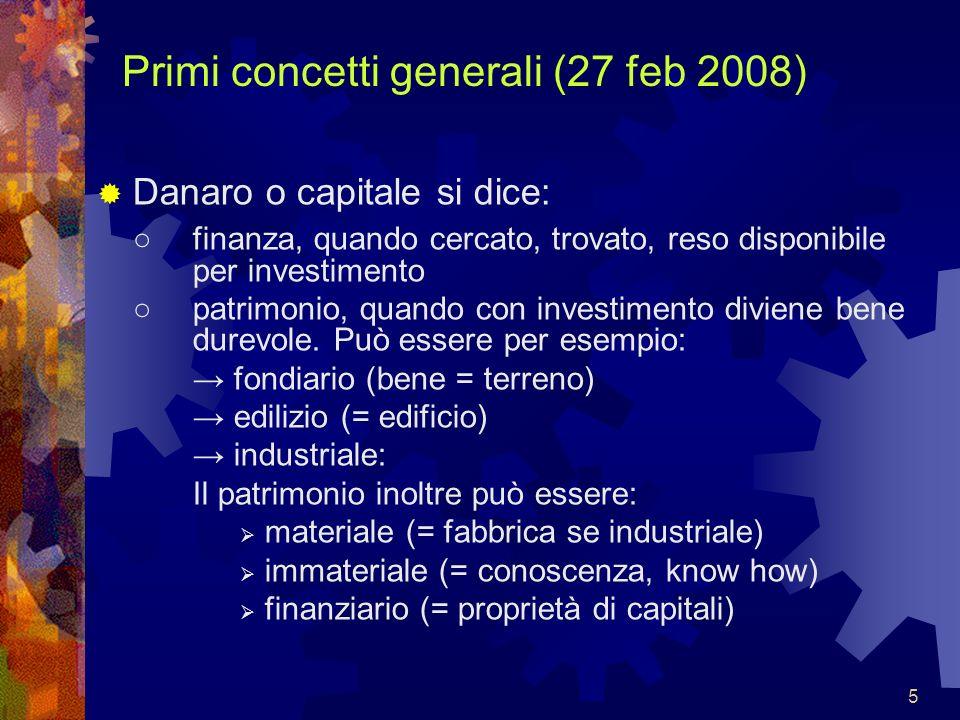 6 Primi concetti generali (27 feb 2008) Stabilimento si chiama: acciaieria, in industria siderurgica cantiere, in costruzioni civili cementificio, in industria del cemento centrale elettrica, nella generazione dellelettricità ceramica, in industria ceramica raffineria, in industria della raffinazione petrolifera eccetera…