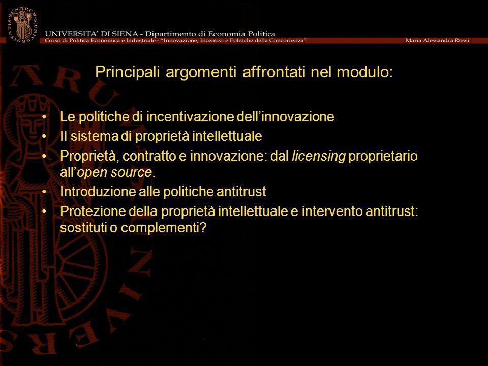 Principali argomenti affrontati nel modulo: Le politiche di incentivazione dellinnovazione Il sistema di proprietà intellettuale Proprietà, contratto