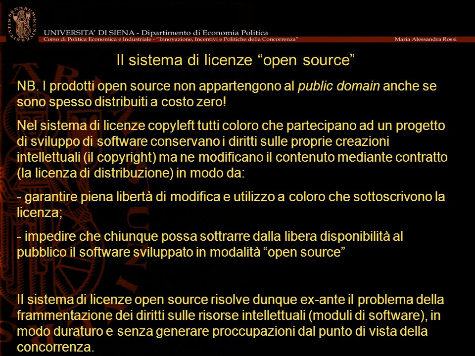 Il sistema di licenze open source NB. I prodotti open source non appartengono al public domain anche se sono spesso distribuiti a costo zero! Nel sist