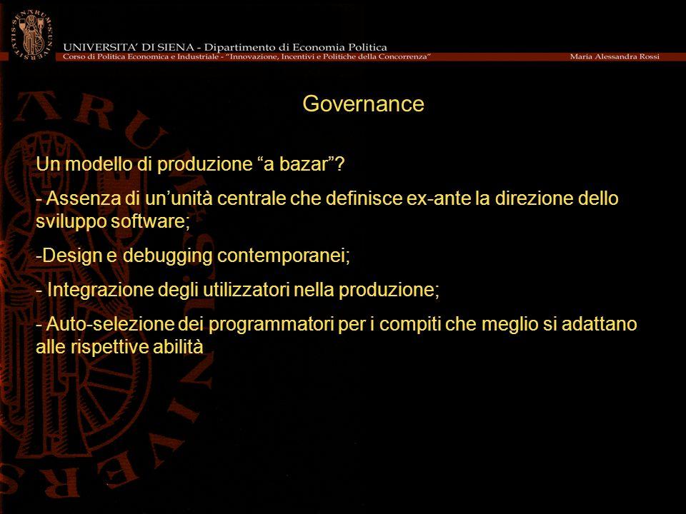 Governance Un modello di produzione a bazar? - Assenza di ununità centrale che definisce ex-ante la direzione dello sviluppo software; -Design e debug