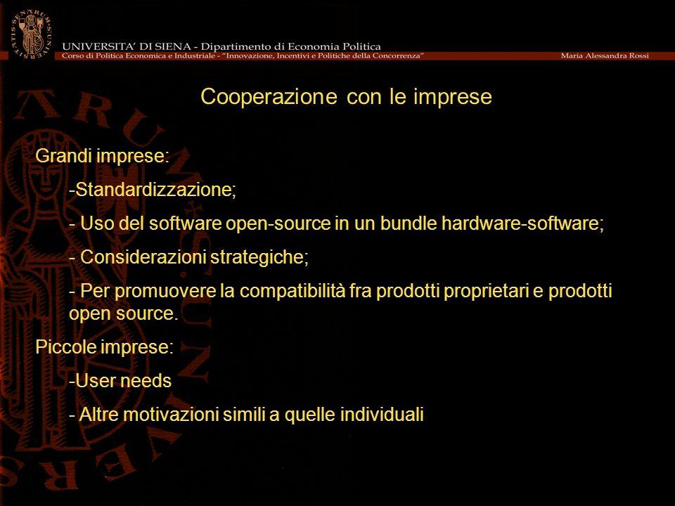 Cooperazione con le imprese Grandi imprese: -Standardizzazione; - Uso del software open-source in un bundle hardware-software; - Considerazioni strate