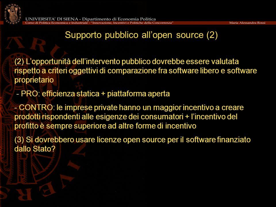 Supporto pubblico allopen source (2) (2) Lopportunità dellintervento pubblico dovrebbe essere valutata rispetto a criteri oggettivi di comparazione fr