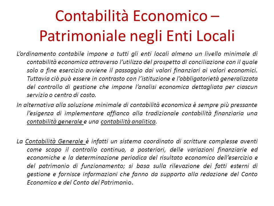 Contabilità Economico – Patrimoniale negli Enti Locali Lordinamento contabile impone a tutti gli enti locali almeno un livello minimale di contabilità