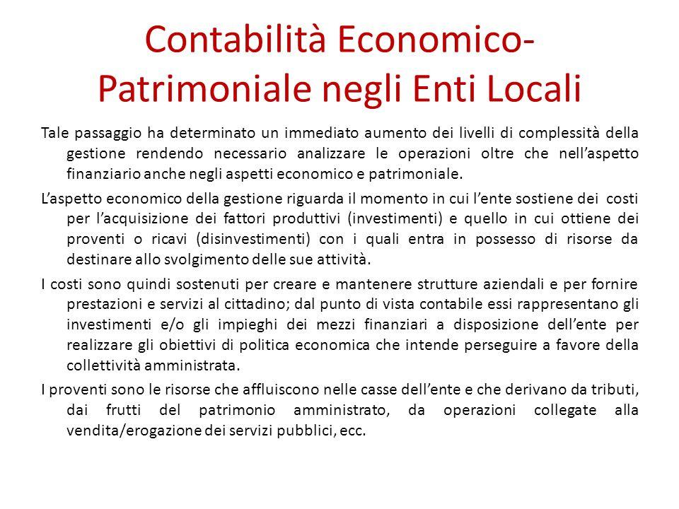 Contabilità Economico- Patrimoniale negli Enti Locali Tale passaggio ha determinato un immediato aumento dei livelli di complessità della gestione ren