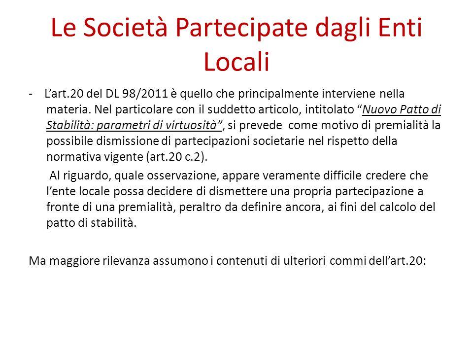 Le Società Partecipate dagli Enti Locali - Lart.20 del DL 98/2011 è quello che principalmente interviene nella materia. Nel particolare con il suddett