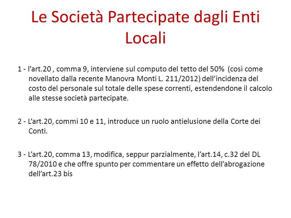 Le Società Partecipate dagli Enti Locali 1 - lart.20, comma 9, interviene sul computo del tetto del 50% (così come novellato dalla recente Manovra Monti L.