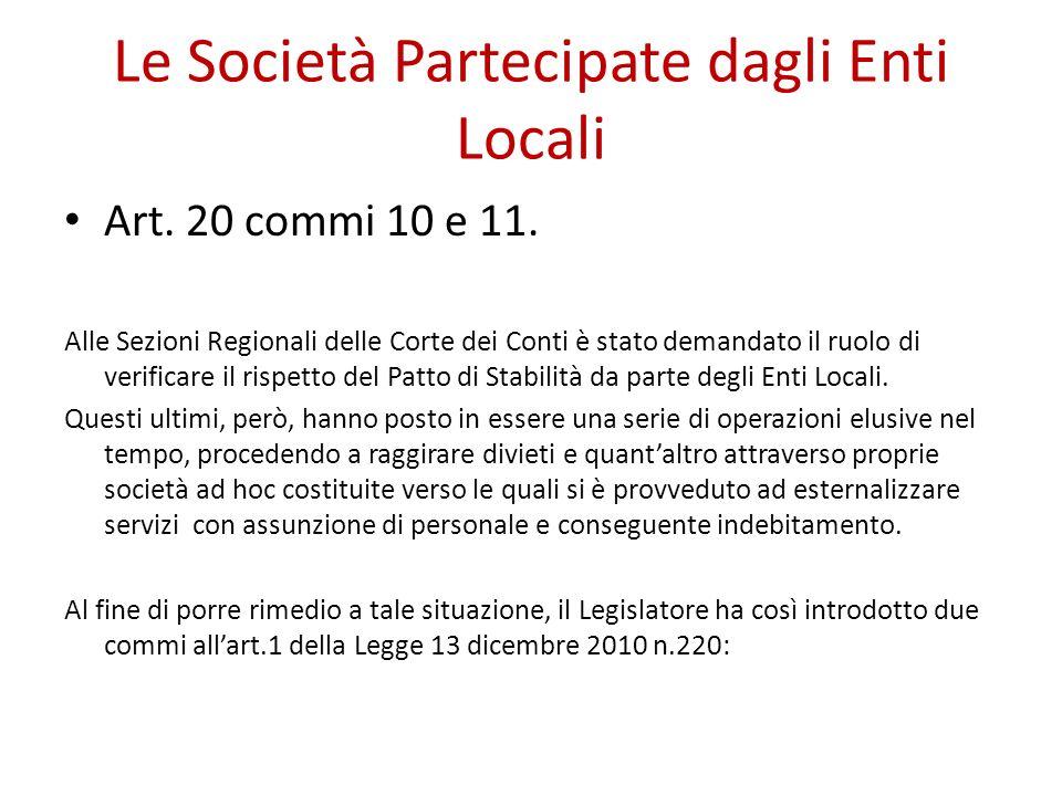 Le Società Partecipate dagli Enti Locali Art. 20 commi 10 e 11. Alle Sezioni Regionali delle Corte dei Conti è stato demandato il ruolo di verificare
