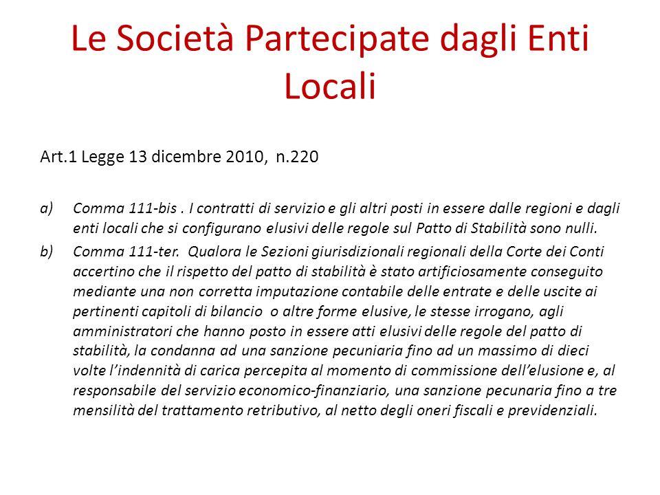 Le Società Partecipate dagli Enti Locali Art.1 Legge 13 dicembre 2010, n.220 a)Comma 111-bis. I contratti di servizio e gli altri posti in essere dall