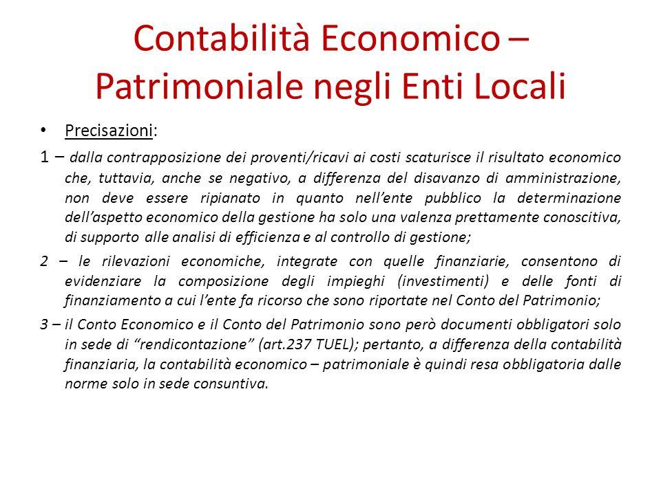Contabilità Economico – Patrimoniale negli Enti Locali Precisazioni: 1 – dalla contrapposizione dei proventi/ricavi ai costi scaturisce il risultato e