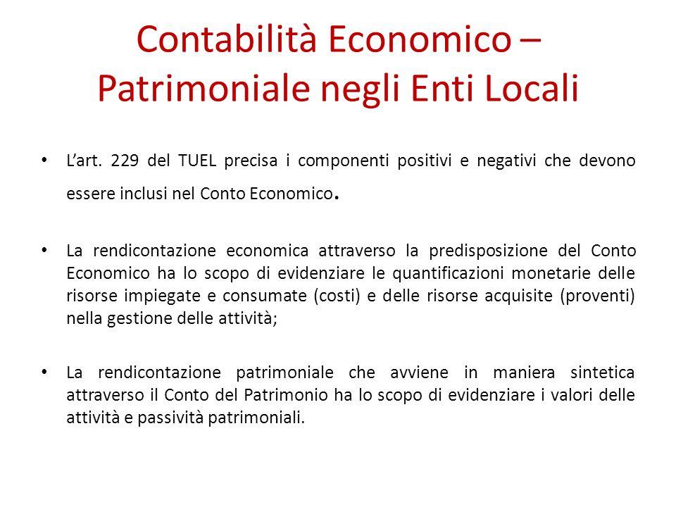 Contabilità Economico – Patrimoniale negli Enti Locali Lart. 229 del TUEL precisa i componenti positivi e negativi che devono essere inclusi nel Conto