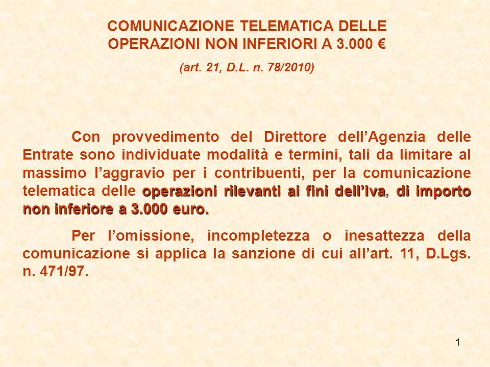 1 COMUNICAZIONE TELEMATICA DELLE OPERAZIONI NON INFERIORI A 3.000 (art. 21, D.L. n. 78/2010) operazioni rilevanti ai fini dellIvadi importo non inferi