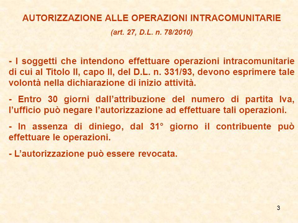 3 AUTORIZZAZIONE ALLE OPERAZIONI INTRACOMUNITARIE (art. 27, D.L. n. 78/2010) - I soggetti che intendono effettuare operazioni intracomunitarie di cui