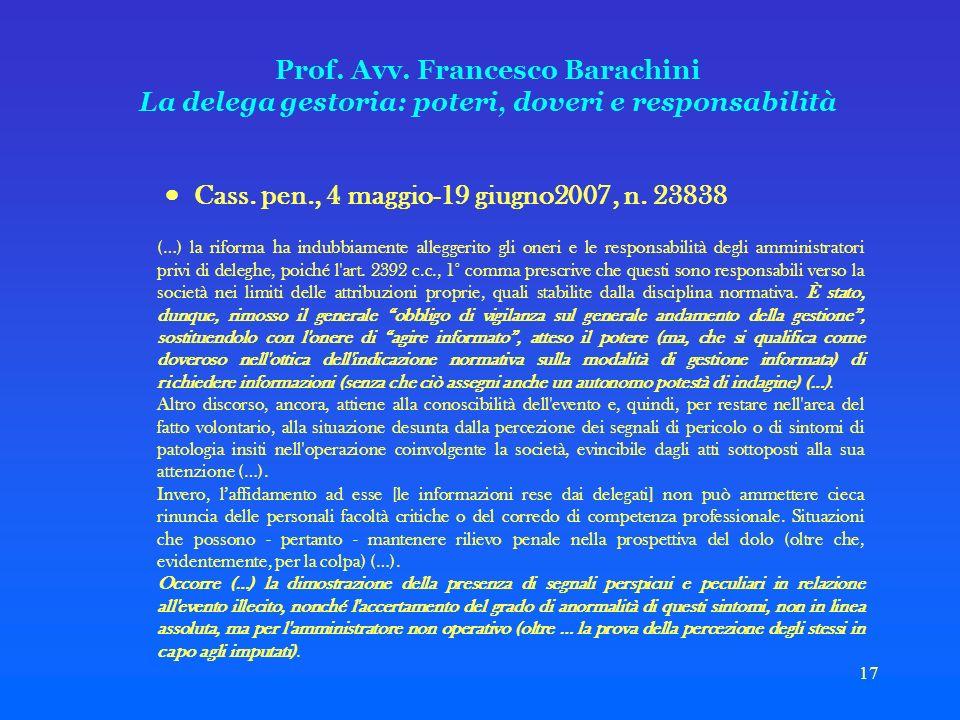 17 Prof. Avv. Francesco Barachini La delega gestoria: poteri, doveri e responsabilità Cass. pen., 4 maggio-19 giugno2007, n. 23838 (…) la riforma ha i