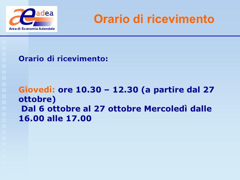 Orario di ricevimento Orario di ricevimento: Giovedì: ore 10.30 – 12.30 (a partire dal 27 ottobre) Dal 6 ottobre al 27 ottobre Mercoledì dalle 16.00 a