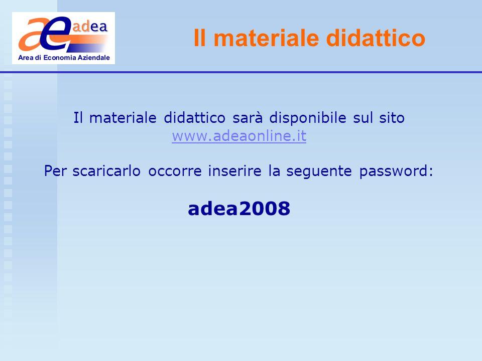 Il materiale didattico Il materiale didattico sarà disponibile sul sito www.adeaonline.it Per scaricarlo occorre inserire la seguente password: adea20