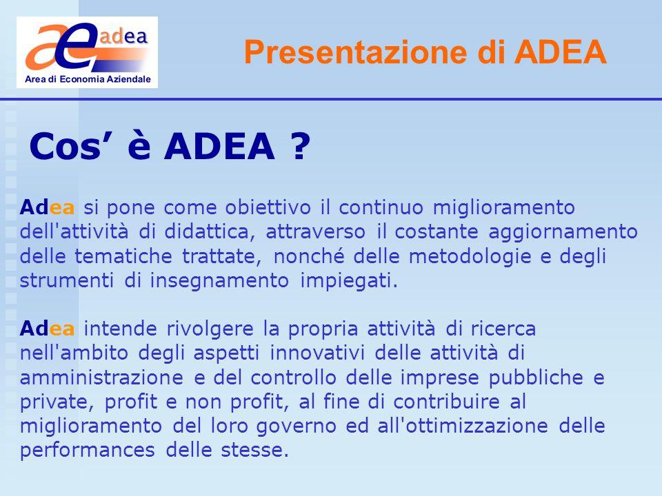 Presentazione di ADEA Adea si pone come obiettivo il continuo miglioramento dell'attività di didattica, attraverso il costante aggiornamento delle tem