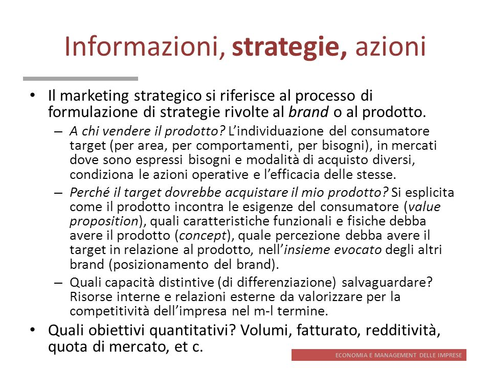 ECONOMIA E MANAGEMENT DELLE IMPRESE Informazioni, strategie, azioni Il marketing strategico si riferisce al processo di formulazione di strategie rivo