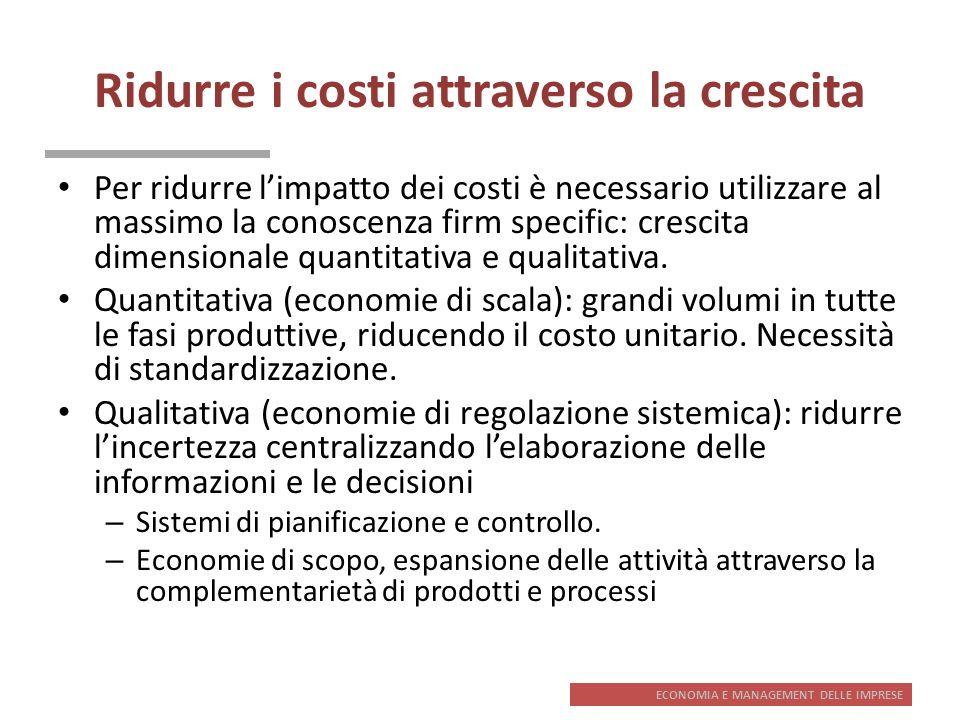 ECONOMIA E MANAGEMENT DELLE IMPRESE Ridurre i costi attraverso la crescita Per ridurre limpatto dei costi è necessario utilizzare al massimo la conosc