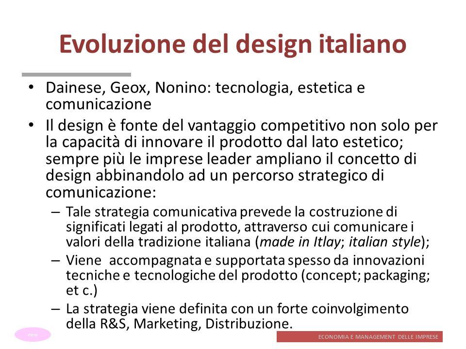 ECONOMIA E MANAGEMENT DELLE IMPRESE Evoluzione del design italiano Dainese, Geox, Nonino: tecnologia, estetica e comunicazione Il design è fonte del v