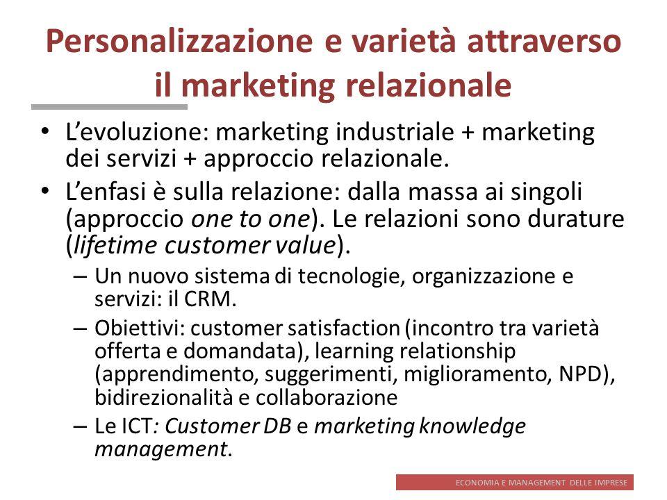 ECONOMIA E MANAGEMENT DELLE IMPRESE Personalizzazione e varietà attraverso il marketing relazionale Levoluzione: marketing industriale + marketing dei
