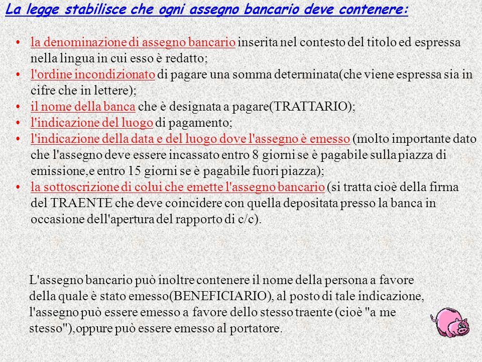 L'assegno BANCARIO è un titolo di credito a vista mediante il quale un soggetto (TRAENTE), che ha somme disponibili presso la banca, ordina alla banca