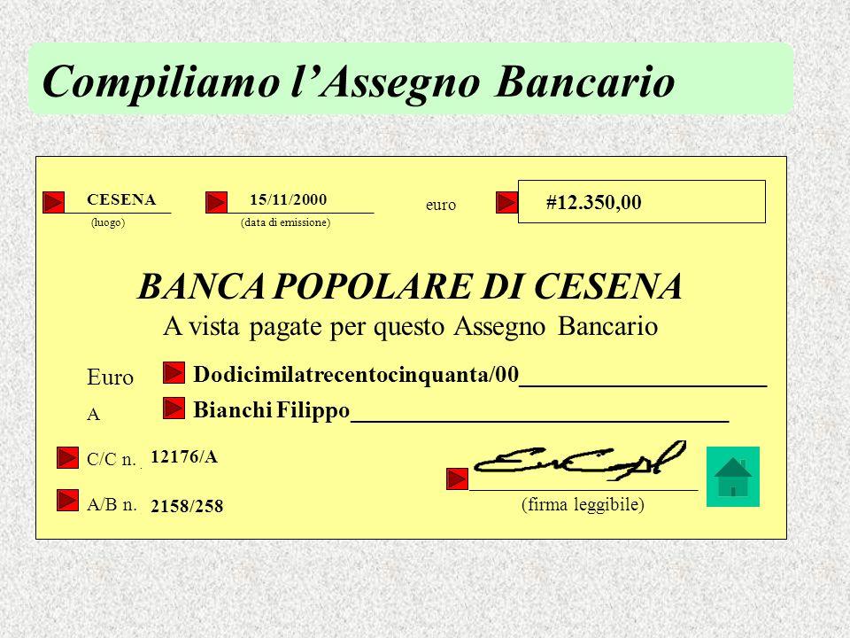 La legge stabilisce che ogni assegno bancario deve contenere: la denominazione di assegno bancario inserita nel contesto del titolo ed espressa nella