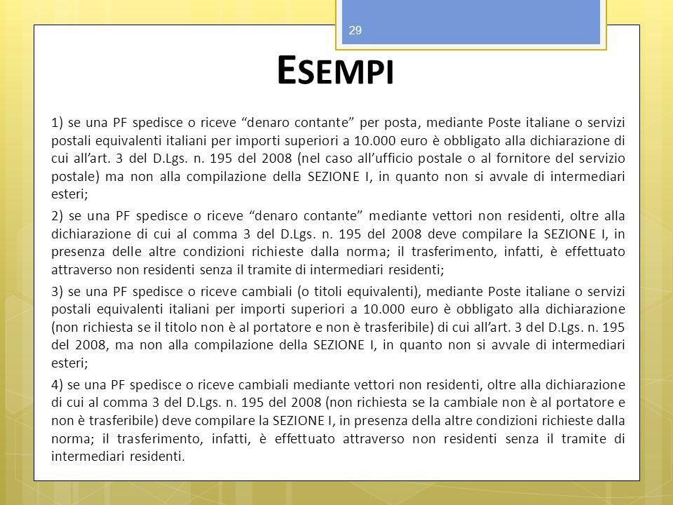 E SEMPI 1) se una PF spedisce o riceve denaro contante per posta, mediante Poste italiane o servizi postali equivalenti italiani per importi superiori
