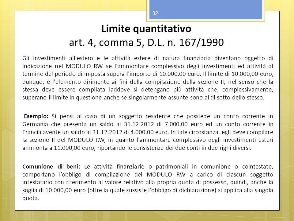 Limite quantitativo art. 4, comma 5, D.L. n. 167/1990 Gli investimenti all'estero e le attività estere di natura finanziaria diventano oggetto di indi