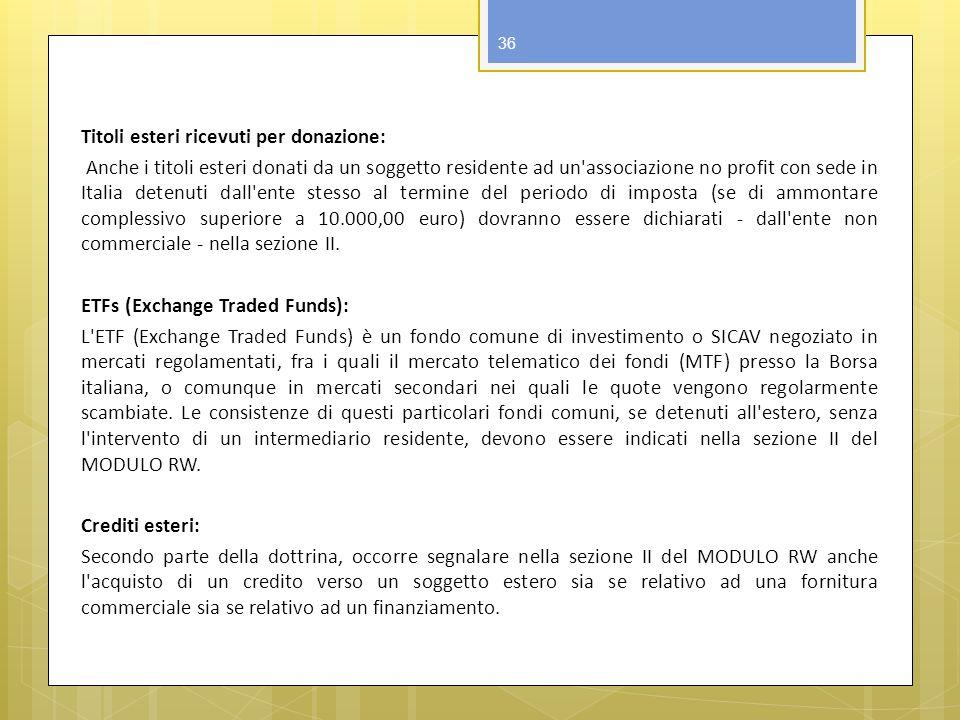 Titoli esteri ricevuti per donazione: Anche i titoli esteri donati da un soggetto residente ad un'associazione no profit con sede in Italia detenuti d
